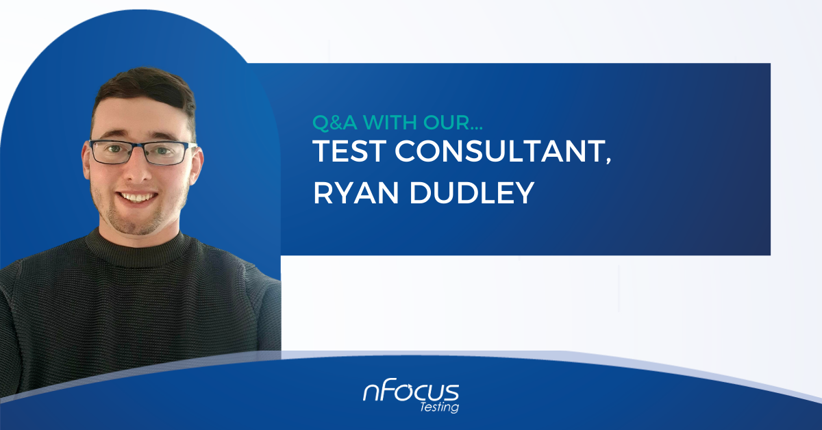 Q&A with our Test Consultant - Ryan Dudley